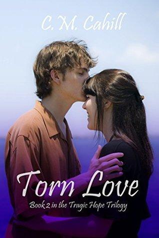 Torn Love (Tragic Hope, #2) C.M.  Cahill