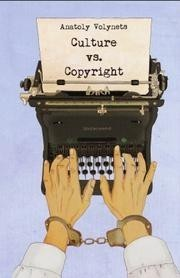 Culture vs. Copyright: A Diary of a Naive Philosopher Anatoly Volynets