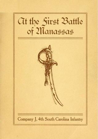 At the First Battle of Manassas: Company J, 4th South Carolina Infantry B.B. Breazeale