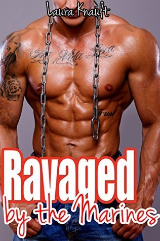 Ravaged  by  the Marines by Laura Knault