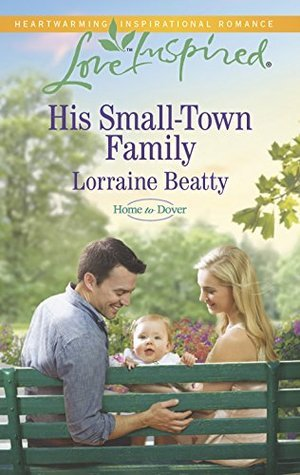 His Small-Town Family (Home to Dover Book 4)  by  Lorraine Beatty