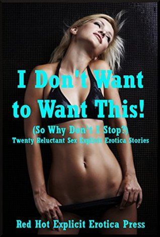 I Dont Want to Want This! Alice Drake