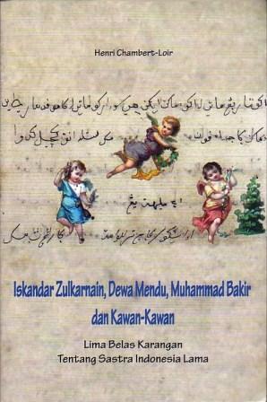 Iskandar Zulkarnain, Dewa Mendu, Muhammad Bakir dan Kawan-kawan  by  Henri Chambert-Loir
