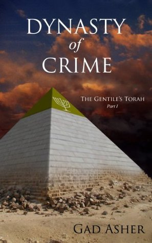 Dynasty of Crime: The Gentiles Torah Part 1 Gad Asher