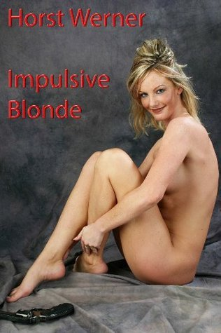 Impulsive Blonde (Nude Art Beauty 12)  by  Horst Werner