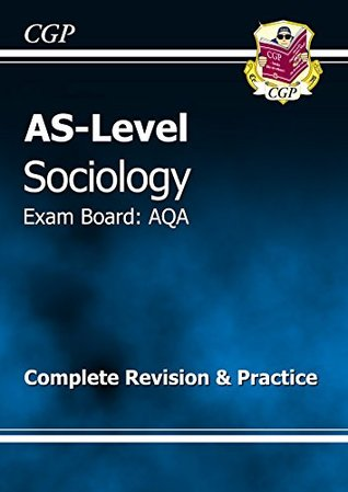 AS-Level Sociology AQA Complete Revision & Practice CGP Books