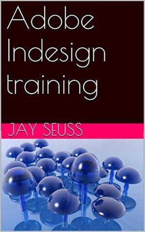 Adobe Indesign training Jay Seuss