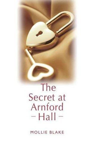 The Secret at Arnford Hall  by  Mollie Blake
