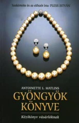 Gyöngyök könyve  by  Antoinette Matlins