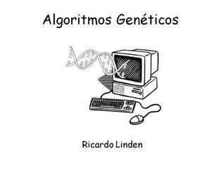 Algoritmos Genéticos Ricardo Linden