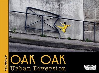 Oak Oak, Urban Diversion Oak Oak