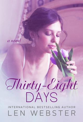 Thirty-Eight Days (Thirty-Eight, #1) Len  Webster