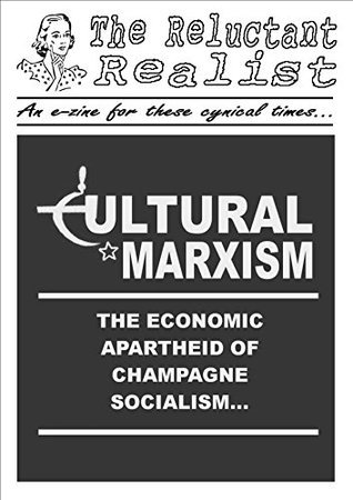 Cultural Marxism: The Economic Apartheid of Champagne Socialism Reluctant Realist