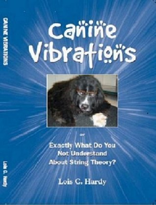 Canine Vibrations  by  Lois C. Hardy