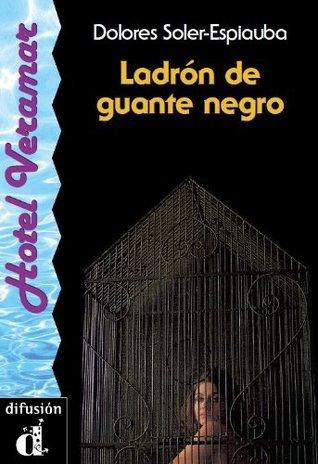 Ladrón de guante negro Dolores Soler-Espiauba