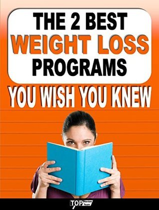 The 2 Best Weight Loss Programs You Wish You Knew Now Its So Easy To Lose