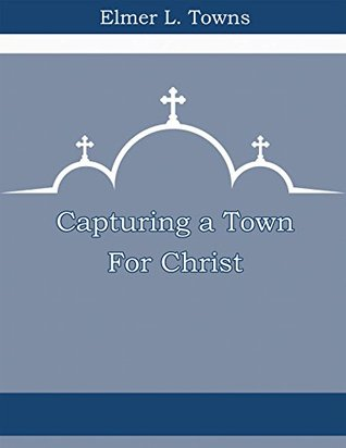 Capturing a Town for Christ  by  Jerry Falwell