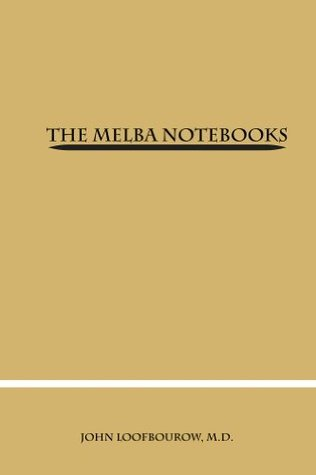 The Melba Notebooks  by  John Colm Loofbourow