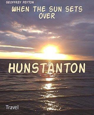 When the sun sets over: Hunstanton Geoffrey Peyton