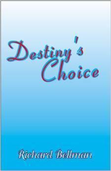 Destinys Choice Richard Bellman