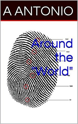 Around the World (The DW Mysteries Book 2) A. Antonio