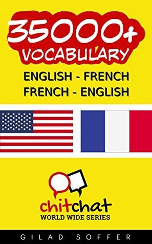 35000+ English - French French - English Vocabulary  by  Gilad Soffer