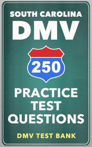 250 South Carolina DMV Practice Test Questions  by  DMV Test Bank