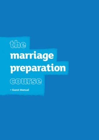 Marriage Preparation Course Guest Manual 2009 Nicky Lee