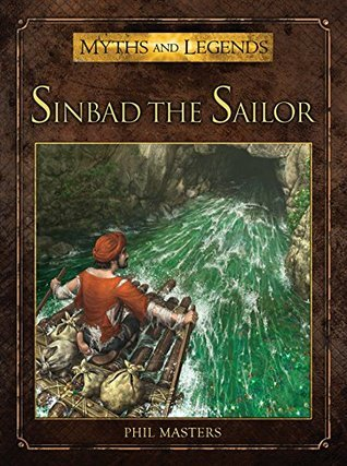 Sinbad the Sailor (Myths and Legends series) Phil Masters