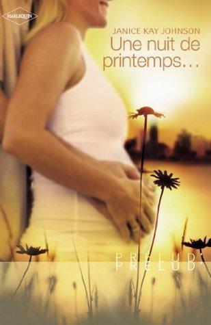 Une nuit de printemps... (Harlequin Prélud) (Prelud t. 99) Janice Kay Johnson
