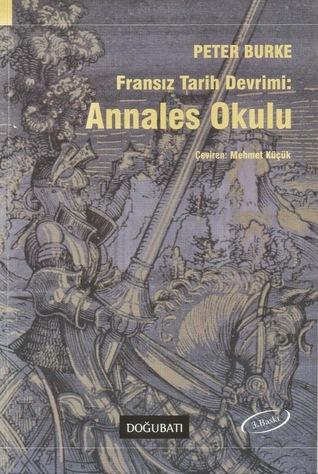 Fransız Tarih Devrimi: Annales Okulu Peter Burke