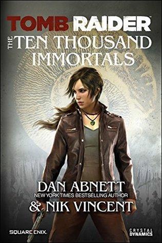 Tomb Raider The Ten Thousand Immortals Dan Abnett