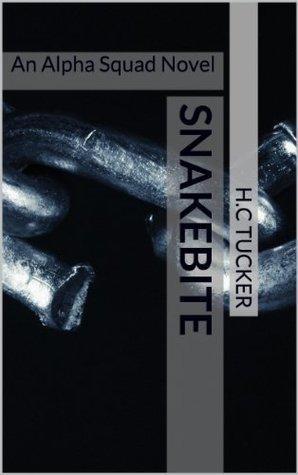 SNAKEBITE: An Alpha Squad Novel H.C Tucker