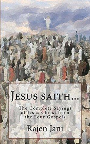 Jesus saith... Rajen Jani