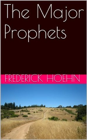 The Major Prophets  by  Frederick Hoehn
