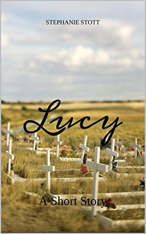 Lucy: A Short Story  by  Stephanie Stott