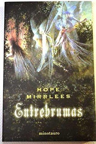 Entrebrumas Hope Mirrlees