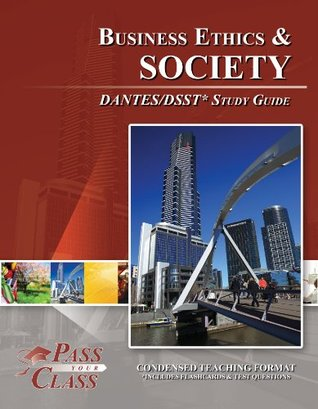 DSST Business Ethics and Society DANTES Test Study Guide  by  Passyourclass