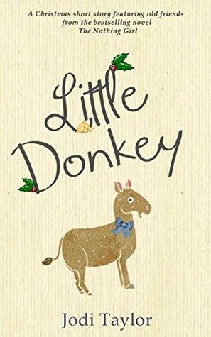 Little Donkey: - a short story  by  Jodi Taylor