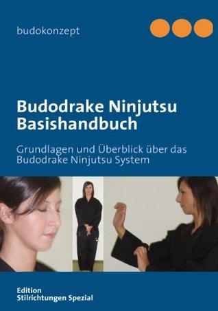Budodrake Ninjutsu Basishandbuch: Grundlagen und Überblick über das System  by  Ralf Kruckemeyer
