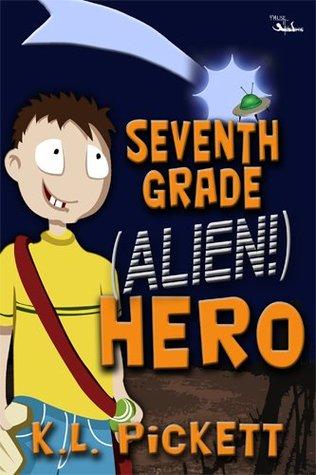 Seventh Grade (ALIEN!) Hero K.L. Pickett