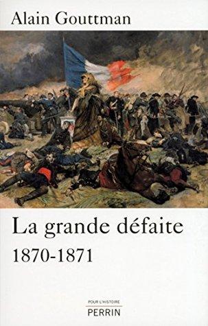La grande défaite  by  Alain Gouttman