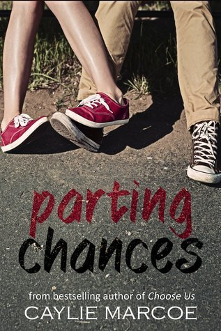 Parting Chances (a Fighting Chance novel)  by  Caylie Marcoe