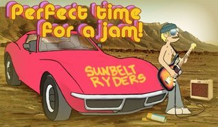 Sunbelt Ryders - Perfect Time For A Jam!  by  Cris Hendrix