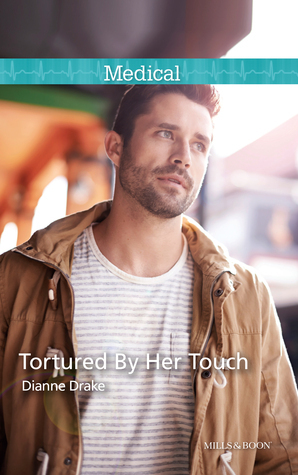 Tortured By Her Touch (Army Docs #1)  by  Dianne Drake
