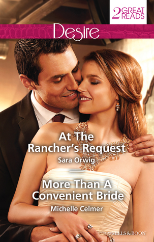 Desire Duo/At The Ranchers Request/More Than A Convenient Bride Sara Orwig