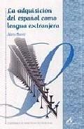 La adquisición del español como lengua extranjera Marta Baralo