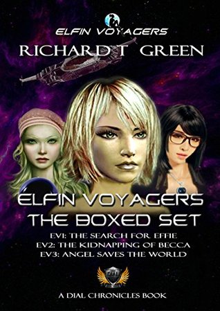 ELFIN VOYAGERS - THE BOXED SET (The Elfin Voyagers Series Book 6) Richard T Green