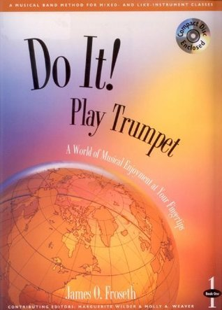 M470 - Do It! Play Trumpet Book 1 - Book & CD  by  James O. Froseth