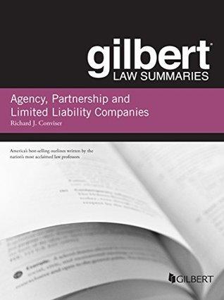 Gilbert Law Summary on Agency, Partnership and LLCs Richard Conviser